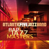 Atlantic Five Jazz Band - Bar Jazz Masters Vol. 1 (Remastered)
