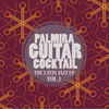 Palmira Guitar Cocktail - The Latin Jazz - EP, Vol. 1